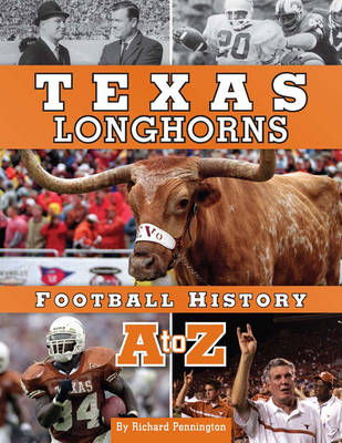 Texas Longhorns Football History a to Z (Hardback)