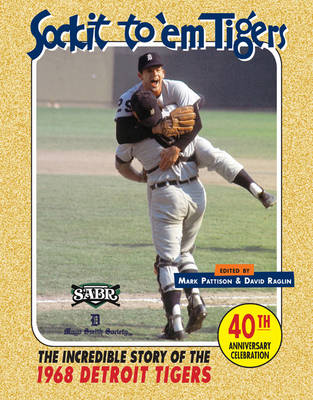 Sock It to 'em Tigers: The Incredible Story of the 1968 Detroit Tigers (Paperback)