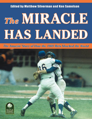 The Miracle Has Landed: The Amazin' Story of How the 1969 Mets Shocked the World (Paperback)
