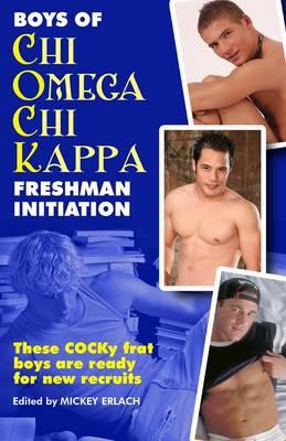 The Boys of Chi Omega Chi Kappa - Freshman Initiation (Paperback)