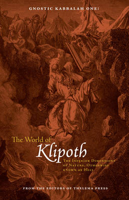 World of Klipoth: The Inferior Dimensions of Nature, Otherwise Known as Hell (Paperback)