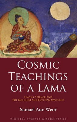 Cosmic Teachings of a Lama: Gnosis, Science, and the Buddhist and Egyptian Mysteries (Paperback)