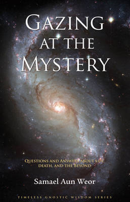 Gazing at the Mystery: Questions and Answers About Life, Death, and the Beyond (Paperback)
