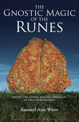 Gnostic Magic of the Runes: Gnosis, the Aeneid, and the Liberation of the Consciousness (Paperback)