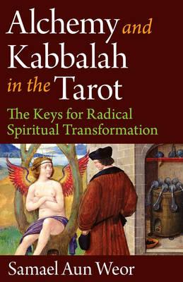 Alchemy and Kabbalah: The Keys of Radical Spiritual Transformation (Paperback)
