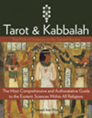 Tarot & Kabbalah: The Path of Initiation in the Sacred Arcana (Paperback)