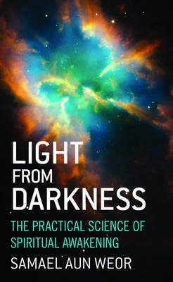 Light from Darkness: The Practical Science of Spiritual Awakening (Paperback)
