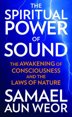 Spritual Power of Sound: The Awakening of Consciousness and the Laws of Nature (Paperback)