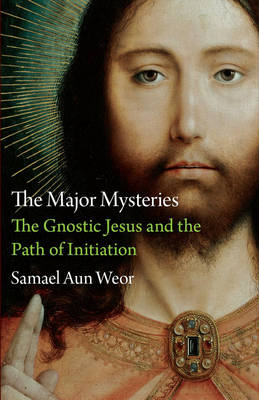 Major Mysteries: The Gnostic Jesus and the Path of Initiation (Paperback)