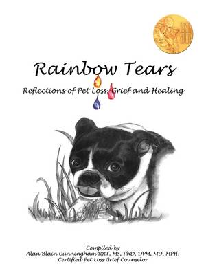 Rainbow Tears: Reflections of Pet Loss, Grief and Healing (Paperback)