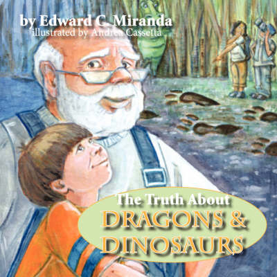 The Truth about Dragons and Dinosaurs (Paperback)