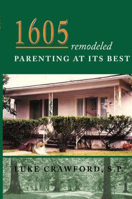 1605 Remodeled, Parenting at Its Best (Paperback)