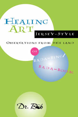 Healing Art Jersey-Style, Observations from the Land of Bada-Bing Bada Boom (Paperback)