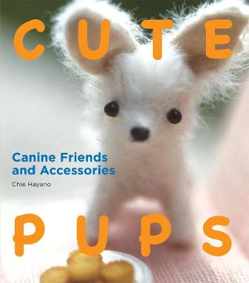 Cute Pups: Canine Friends And Accessories (Paperback)