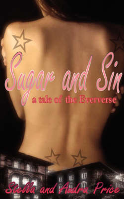 Sugar and Sin, A Tale of the Eververse (Paperback)