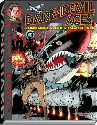 Wally Wood Dare-Devil Aces - Vanguard Wallace Wood Classics (Paperback)