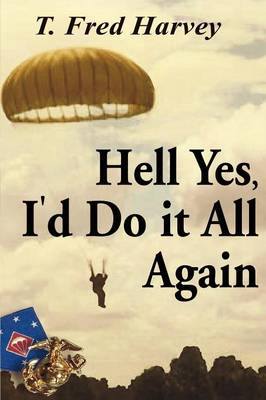 Hell, Yes, I'd Do It All Again (Paperback)