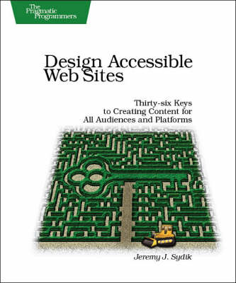 Design Accessible Web Sites: 36 Keys to Creating Content for All Audiences and Platforms (Paperback)