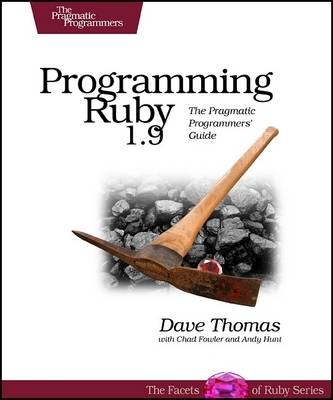 Programming Ruby 1.9: The Pragmatic Programmers' Guide (Paperback)