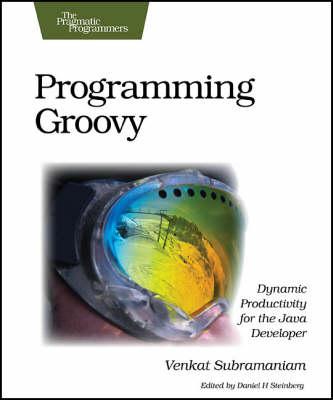 Programming Groovy: Dynamic Productivity for the Java Developer (Paperback)