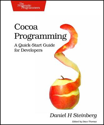 Cocoa Programming: A Quick-Start Guide for Developers (Paperback)