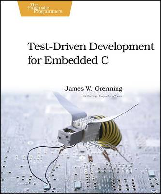 Test Driven Development in C: Building Hihg Quality Embedded Software (Paperback)