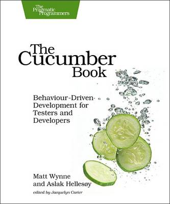 The Cucumber Book: Behaviour-Driven Development for Testers and Developers (Paperback)