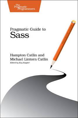 Pragmatic Guide to Sass (Paperback)