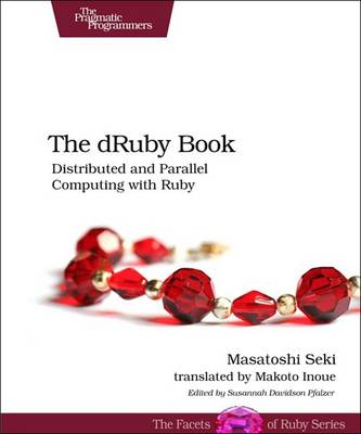 The dRuby Book: Distributed and Parallel Computing with Ruby (Paperback)