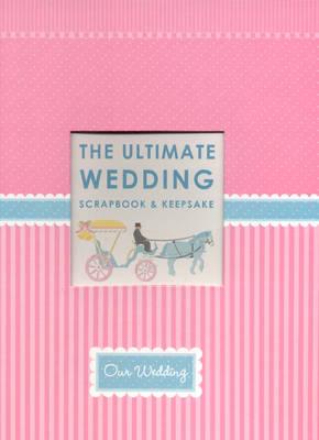 The Ultimate Wedding Scrapbook (Spiral bound)