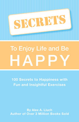 Secrets to Love Life & Be Happy (Paperback)