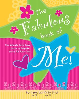 Fabulous Book of Me: The Ultimate Girls' Guide Journal & Keepsake That's All About You! (Spiral bound)