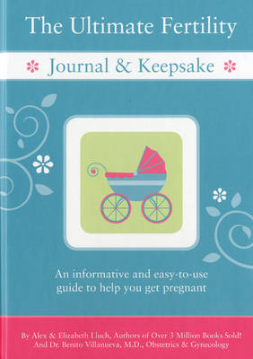 The Ultimate Fertility Journal & Keepsake (Spiral bound)