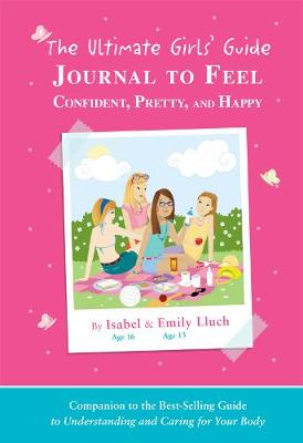 The Ultimate Girls' Guide Journal to Feel Confident, Pretty and Happy (Spiral bound)