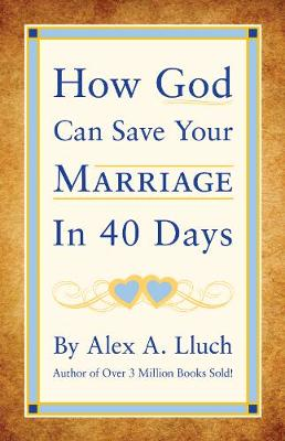 How God Can Save Your Marriage in 40 Days (Paperback)