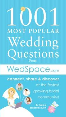 1001 Most Popular Asked Wedding Questions: from WedSpace.com (Paperback)