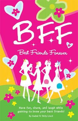 B.F.F. Best Friends Forever: Have Fun, Laugh, and Share While Getting to Know Your Best Friends! (Paperback)