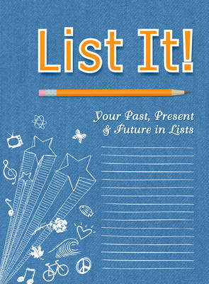 List It!: Your Past, Present and Future In Lists (Paperback)