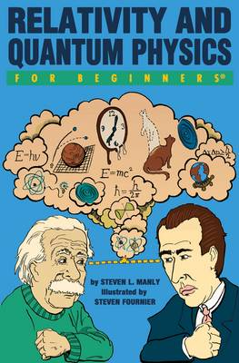 Relativity and Quantum Physics for Beginners - For Beginners (Paperback)