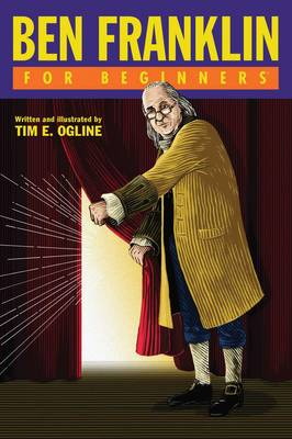 Ben Franklin for Beginners - For Beginners (Paperback)