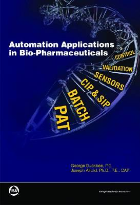 Automation Applications in Bio-pharmaceuticals (Paperback)
