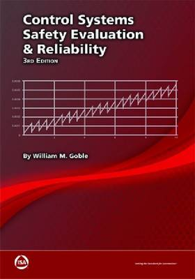 CONTROL SYSTEMS SAFETY EVALUATION AND RELIABILITY, 3RD ED (Paperback)