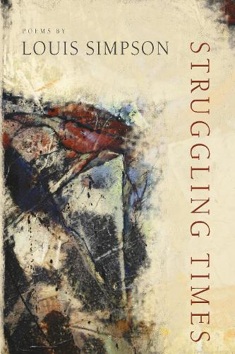Struggling Times - American Poets Continuum (Paperback) (Paperback)
