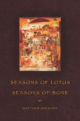 Seasons of Lotus, Seasons of Bone - American Poets Continuum (Paperback) 118.00 (Paperback)
