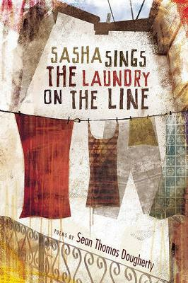 Sasha Sings the Laundry on the Line - American Poets Continuum (Paperback) 125.00 (Paperback)