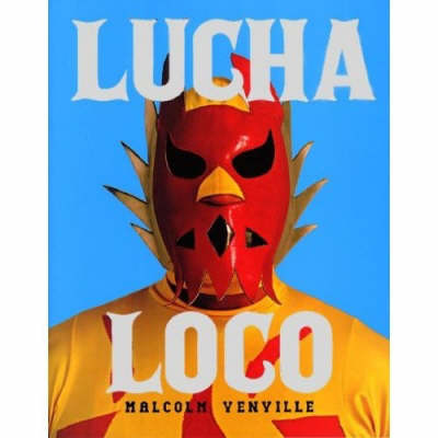 Lucha Loco (Hardback)