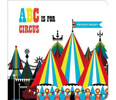 ABC is for Circus (Board book)