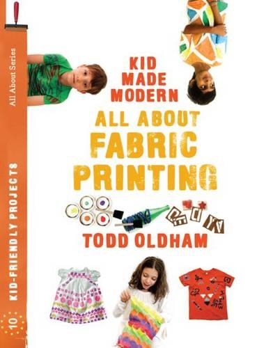 All About Fabric Printing - Kid Made Modern (Paperback)