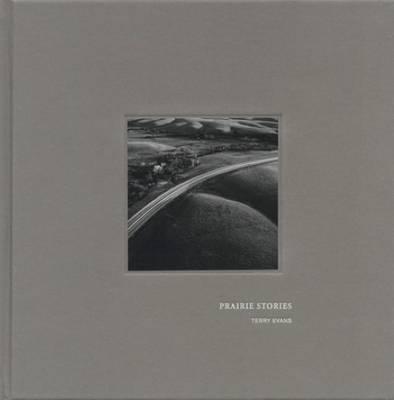 Terry Evans - Prairie Stories (Hardback)