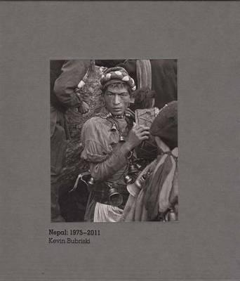 Kevin Bubriski - Images of Nepal 1975-2011 (Hardback)